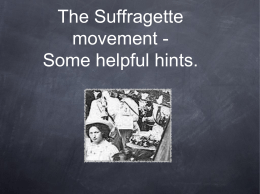 Suffragettes ~ a brief history
