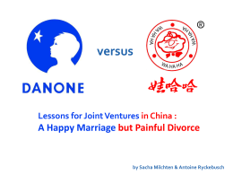 danone wahaha a bittersweet partnership Abstract abstract: china's leading beverage company, hangzhou wahaha group (wahaha), and the french beverage giant, groupe danone (danone), formed a strategic joint venture (jv) partnership in 1996.