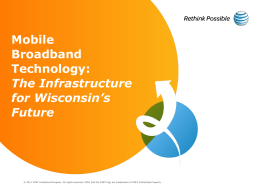 Mobile Broadband Technology: The Infrastructure for Wisconsin*s