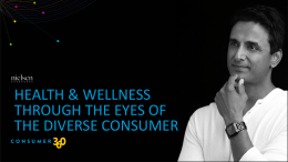 Health & wellness through the eyes of the consumer