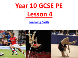 Year 10 GCSE PE 222 lesson 4 how skills are learnt