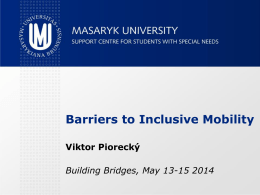 Barriers to Inclusive Mobility Viktor Piorecký Building