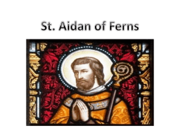 St Aidan of Ferns PowerPoint