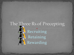 The Three Rs of Preceptors: Recruiting, Retaining, and Rewarding