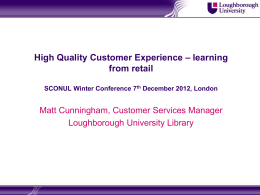 High Quality Customer Experience * learning from retail