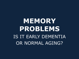 Memory problems: Normal or dementia?