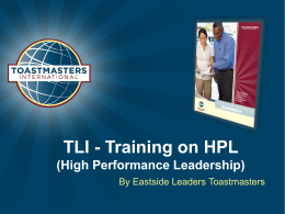 FY13 TLI - HPL Training - District 2 Toastmasters