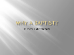 Why a Baptist? - Old Paths Baptist Church