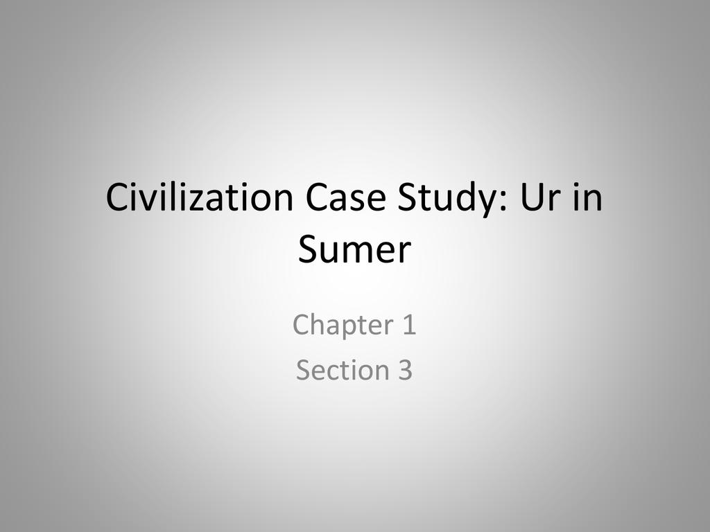 reteaching activity civilization case study ur in sumer answers