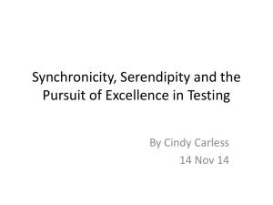 Synchronicity, Serendipity and the Pursuit of Excellence in Testing