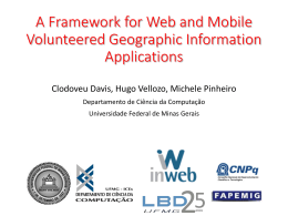 A Framework for Web and Mobile Volunteered Geographic