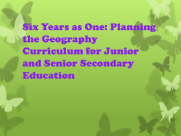 Six Years as One: Planning the Geography Curriculum for Junior