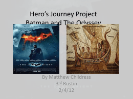 Hero*s Journey Project Batman and The Odyssey