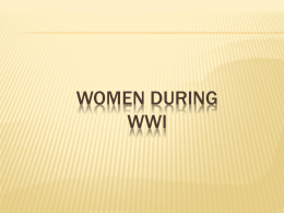 WOMEN DURING WWI - smccmodernhistory