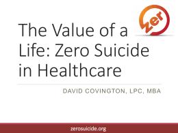 Zero Suicide in Healthcare Settings: Not Another Life To Lose