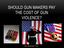 Should Gun Makers Pay The Cost Of Gun Violence?