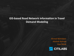GIS-based Road Network Information in Travel Demand Modeling