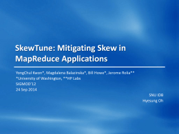 SkewTune: Mitigating Skew in MapReduce Applications