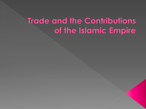 Trade and the Contributions of the Islamic Empire
