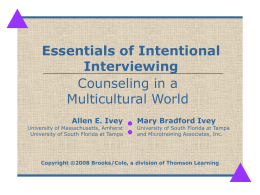 Essentials of Intentional Interviewing Copyright ©2008 Brooks/Cole