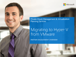 Migrating to Hyper-V from VMware - Planning Services Partner Portal