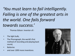 You must learn to fail intelligently. Failing is one of the greatest arts