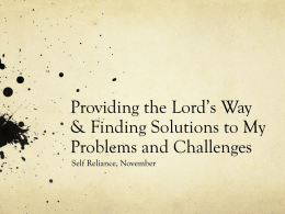 Providing the Lord*s Way & Finding Solutions to My Problems and