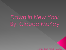 Dawn in New York By: Claude McKay