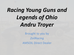 Racing Young Guns and Legends of Ohio Andru Troyer
