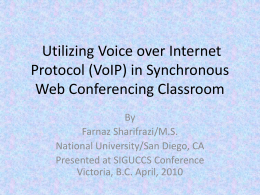 Utilizing Voice over Internet Protocol (VoIP) in