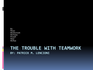 The Trouble With Teamwork By: Patrick M. Lencioni