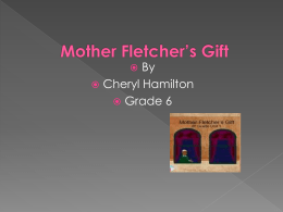 Mother Fletcher`s Gift