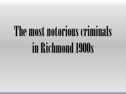 The most notorious criminals in Richmond