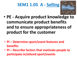 Acquire product knowledge to communicate product benefits and to