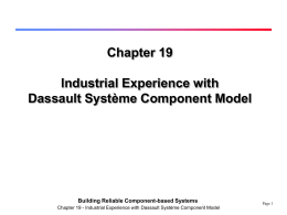 Industrial Experience with the Dassault Système Component