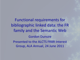 Functional requirements for bibliographic linked data: the FR family