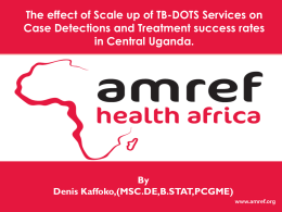 Impact On Scale Up Of Tb-Dots, Services And Case Detections In