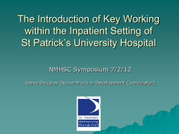 The introduction of Key Working within the inpatient setting of St