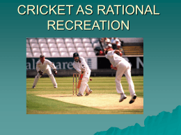 CRICKET AS RATIONAL RECREATION