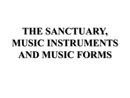 MUSIC, WORSHIP FORMS AND THE SANCTUARY
