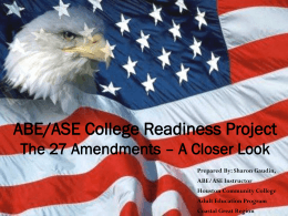 ABE/GED College Readiness Project The 27 Amendments – A
