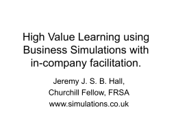 High Value Learning using Business Simulations with in