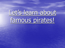 Let`s learn about famous pirates!