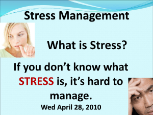 "What is Stress? ""Why do you ask?"" Because, if you don`t know what"