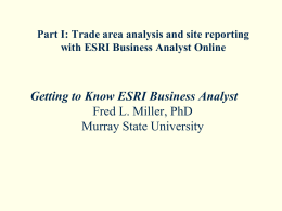 Trade area analysis and site reporting with ESRI Business Analyst