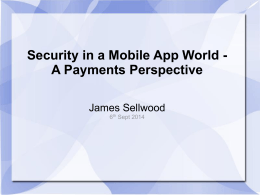 Security in a Mobile App World – A Payments Perspective