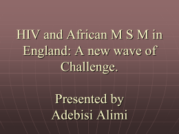 HIV and African MSM in England: A new wave of - UK-CAB