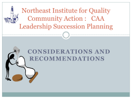 Succession Planning for CAAs - Northeast Institute for Quality