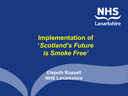 Implementation of Scotland`s Future is Smoke Free