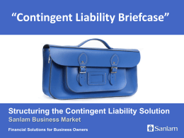 Structuring the Contingent Liability Solution Sanlam Business Market